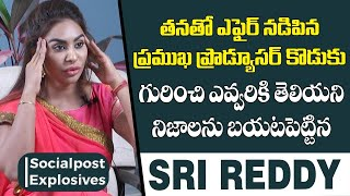 Sri Reddy Explains How She Was Abused | Sri Reddy Exclusive Interview | Socialpost Explosives