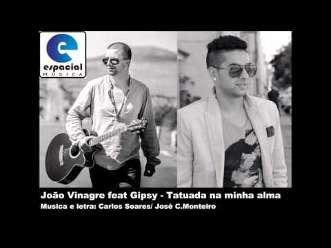 João Vinagre feat Gipsy - Tatuada na minha alma
