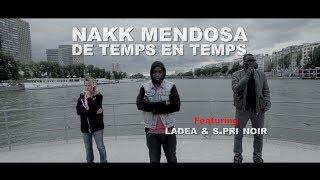 Nakk Mendosa - De temps en temps (ft. Ladea & S.Pri Noir)