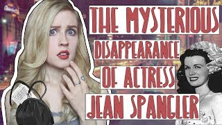 OLD HOLLYWOOD'S FIRST DISAPPEARANCE | The Mysterious Disappearance of Actress Jean Spangler