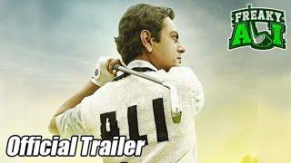 Watch - Freaky Ali Official Trailer | Nawazuddin Siddiqui |Arbaaz khan | Sohail Khan |Amy Jackson