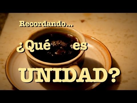 Recordando... Qu es UNIDAD? - Cafecito #31