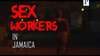 getlinkyoutube.com-SEX WORKERS IN  JAMAICA - 'The Dangers, The Thrills' - MALE & FEMALE SEX WORKERS SPEAK OUT