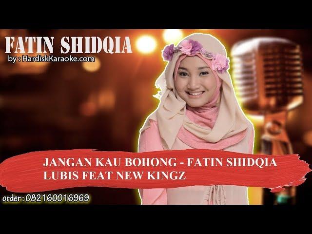 JANGAN KAU BOHONG   FATIN SHIDQIA LUBIS FEAT NEW KINGZ Karaoke