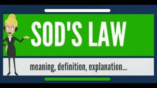 What is SOD'S LAW? What does SOD'S LAW mean? SOD'S LAW meaning, definition & explanation