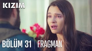 Kızım 31. Bölüm Fragmanı