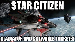 getlinkyoutube.com-Star Citizen - Update 1.1.1 | Gladiator And Crewable Turrets!