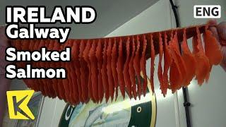 getlinkyoutube.com-【K】Ireland Travel-Galway[아일랜드 여행-골웨이]코네마라 명물, 훈제 연어/Smoked Salmon/Connemara/Fising Village/Fish