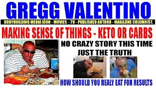 Gregg Valentino - Making Sense Of Dieting - Keto vs Carbs