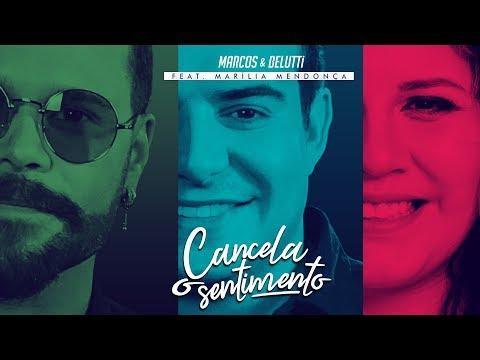 Cancela o sentimento - Marcos & Belutti feat Marília Mendonça