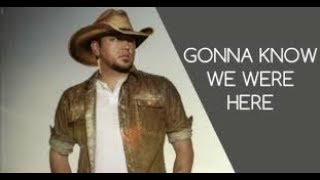 GONNA KNOW WE WERE HERE - JASON ALDEAN Karaoke
