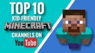 Top 10 Kid-Friendly Minecraft Channels on YouTube