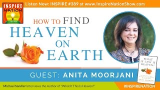 getlinkyoutube.com-★ ANITA MOORJANI: How to Find Heaven on Earth + Guided Meditation | Dying to Be Me