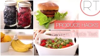Produce Hacks + Testing Vegan Foods