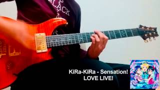 getlinkyoutube.com-【LOVE LIVE!】KiRa - KiRa Sensation! .Guitar cover