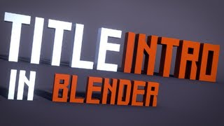 getlinkyoutube.com-Blender Tutorial: Creating and Animating Text Intro