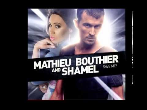 Mathieu Bouthier ft Shamel  Save me Club mix)