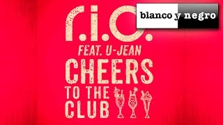 R.I.O Feat. U-Jean - Cheers To The Club (Official Audio)