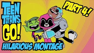 getlinkyoutube.com-Teen Titans Go! - Hilarious Montage Part 4
