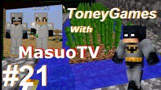 getlinkyoutube.com-【トニーのマインクラフト・マルチプレイ】Toney Games `Minecraft Multiplay` with MasuoTV 【マスオのマインクラフト2】#21