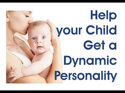 How to Help your Child Get a Dynamic Personality