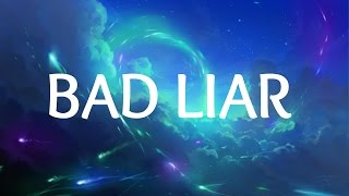 Selena Gomez - Bad Liar (Lyrics)