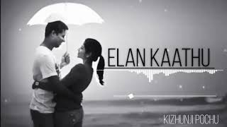 Elan Kathu Veesuthe |😍😘😍😘😍😘 | NEW Tamil Whatsapp status | Love Status | Kizhunji Pochu