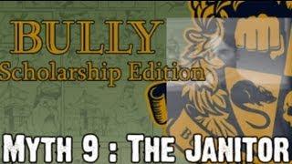 Bully Scholarship Edition Myth Investigations Myth 9 : The Janitor