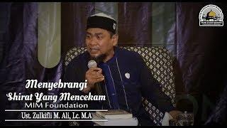 Menyebrangi Shirat Yang Mencekam (MIM Foundation) - Ust. Zulkifli M. Ali, Lc. M.A