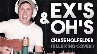 Elle King - Ex's & Oh's Cover By Chase Holfelder
