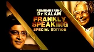 Frankly Speaking with Dr. APJ Abdul Kalam   Full Episode   Exclusive