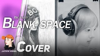 getlinkyoutube.com-Blank Space - Taylor Swift cover by Jannine Weigel
