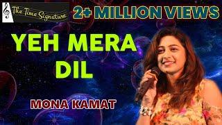 Yeh Mera Dil Pyar Ka Deewana...by Mona Kamat