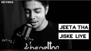 Siddharth Slathia   'Jeeta Tha Jiske Liye' Unplugged Cover   Dilwale