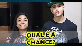 DESAFIO QUAL É A CHANCE (ft.GIOVANNA SANTOS )