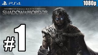 getlinkyoutube.com-Middle-Earth: Shadow of Mordor Walkthrough PART 1 (PS4) [1080p] TRUE-HD QUALITY
