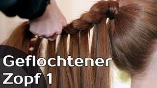 Geflochtener Zopf 1 - Haare flechten / stylen Tutorial - fashionradar.tv
