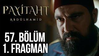 Payitaht Abdülhamid 57. Bölüm 1. Tanıtım