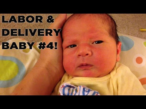 Labor and Delivery Story of Baby Number Four!