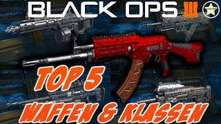 getlinkyoutube.com-Call of Duty: Black Ops 3 Waffen! - Meine Top 5 WAFFEN & KLASSEN - Black Ops 3 (German / Deutsch)