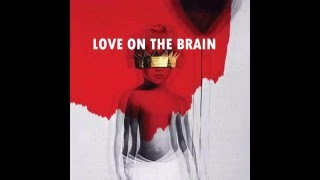 getlinkyoutube.com-Rihanna - Love On The Brain (Audio) ANTI ALBUM
