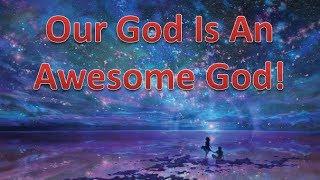 getlinkyoutube.com-Our God is an Awesome God!