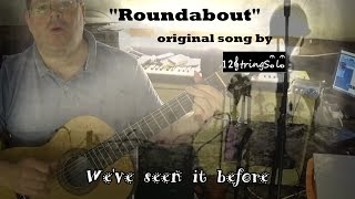 """getlinkyoutube.com-♫♪ """"Roundabout"""" Original acoustic song by 12Stringsolo"""