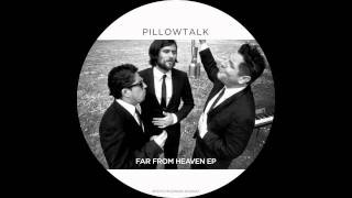 getlinkyoutube.com-PillowTalk - Far From Home