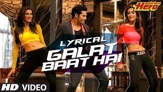 getlinkyoutube.com-Galat Baat Hai Full Song with Lyrics | Main Tera Hero | Varun Dhawan, Ileana D'Cruz