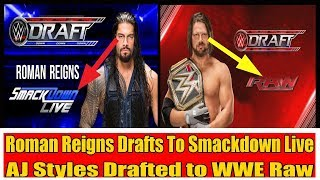WWE Draft 2018 Huge Change Raw & Smackdown Live - Roman Reigns & Aj Styles to be Drafted Youtube HD