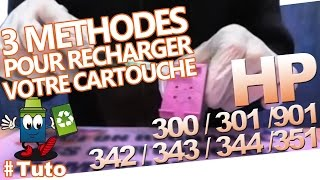 HP 300/301/901/342/343/344/351 : 3 Methodes Pour Bien Recharger Sa Cartouche