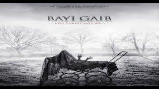 BAYI GAIB (2018) Full Movie Trailer Full HD