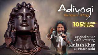 Adiyogi: The Source Of Yoga   Original Music Video Ft. Kailash Kher & Prasoon Joshi