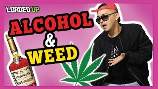 Alcohol & Weed First time being cross faded